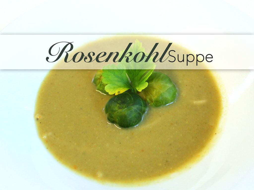 Leckere warme Rosenkohlsuppe für die kalte Jahreszeit. Mit Viel Vitaminen!